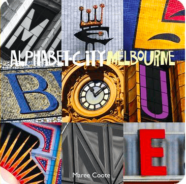Melbourne Style Books 4 Plus Alphabet City Melbourne - Maree Coote