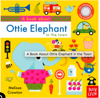 Nosy Crow Birth Plus Books A Book About Ottie Elephant in the Town - Melissa Crowther