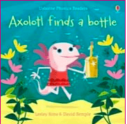 Usborne 4 Plus Axolotl Finds a Bottle - Lesley Sims