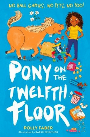 Walker Books Child Fiction 8 Plus Pony on the Twelfth Floor - Polly Faber