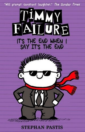 Walker Books Child Fiction 8 Plus Timmy Failure: It's The End.... - Stephan Pastis