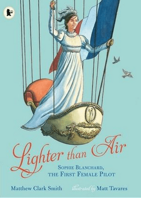 Walker Books Child NF 7 Plus Lighter Than Air: Sophie Blanchard - M. C. Smith