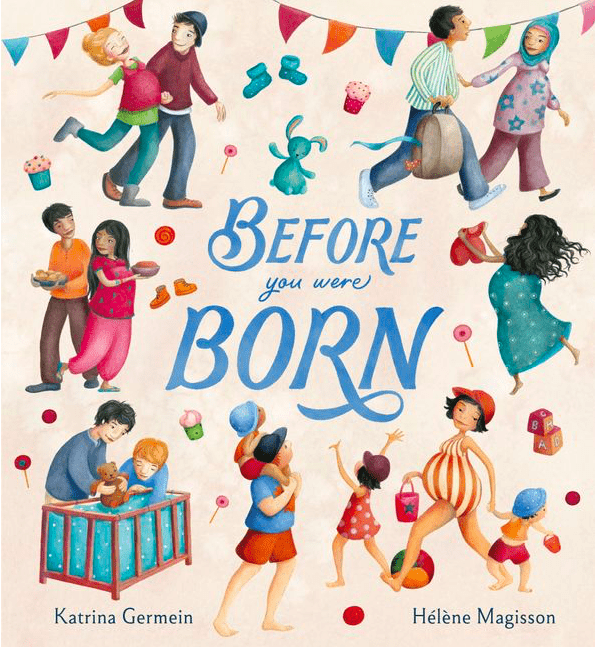 Working Title Press Birth Plus Before You Were Born - Katrina Germein, Hélène Magisson