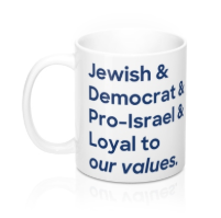 Jewish & Democrat & Pro Israel & Loyal to our Values - Mug