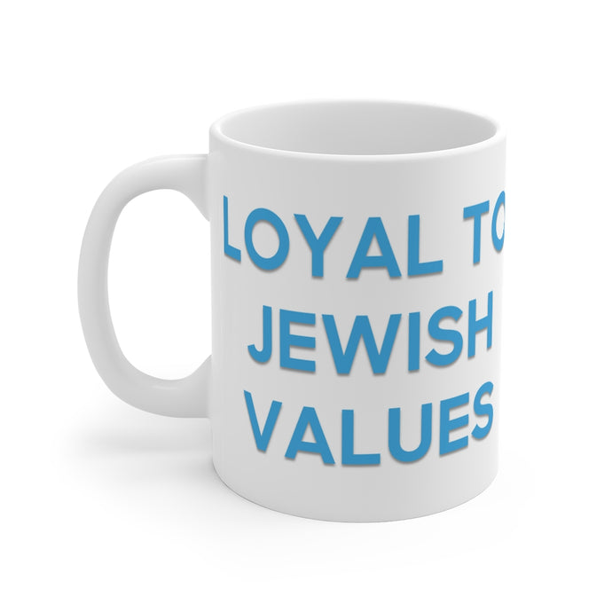 Loyal to Jewish Values Mug 11oz