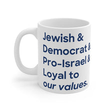 Load image into Gallery viewer, Jewish & Dem & Pro-Israel Mug 11oz