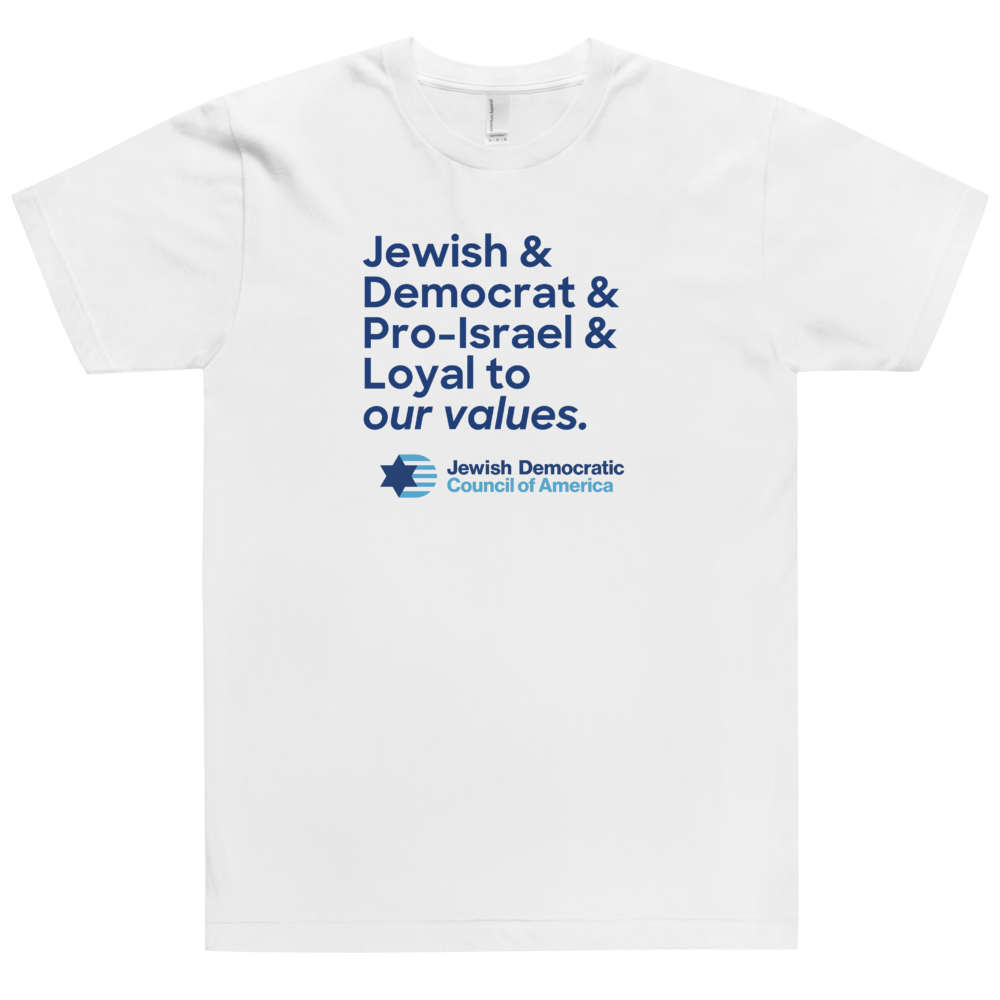 Jewish & Democrat & Pro Israel & Loyal to our Values T-Shirt