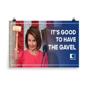 "Good to Have the Gavel 24""x36"" Poster"