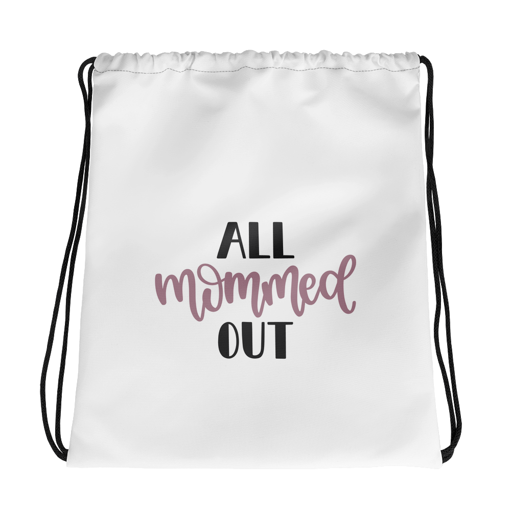 All mommed out Drawstring bag Marks'Marketplace