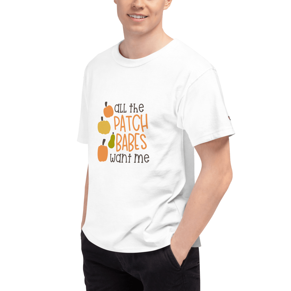 all the patch babes want me Men's Champion T-Shirt Marks'Marketplace