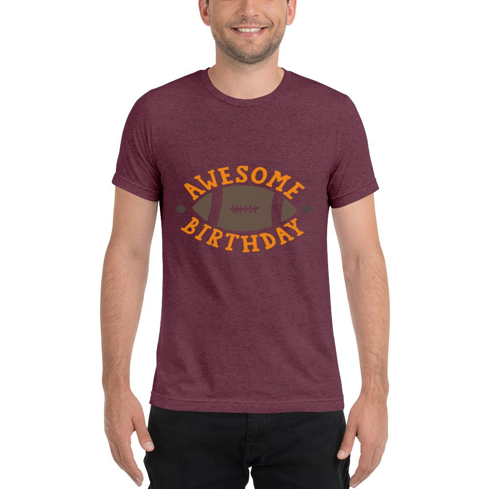 Awesome Birthday Short sleeve t-shirt Marks'Marketplace Maroon Triblend XS