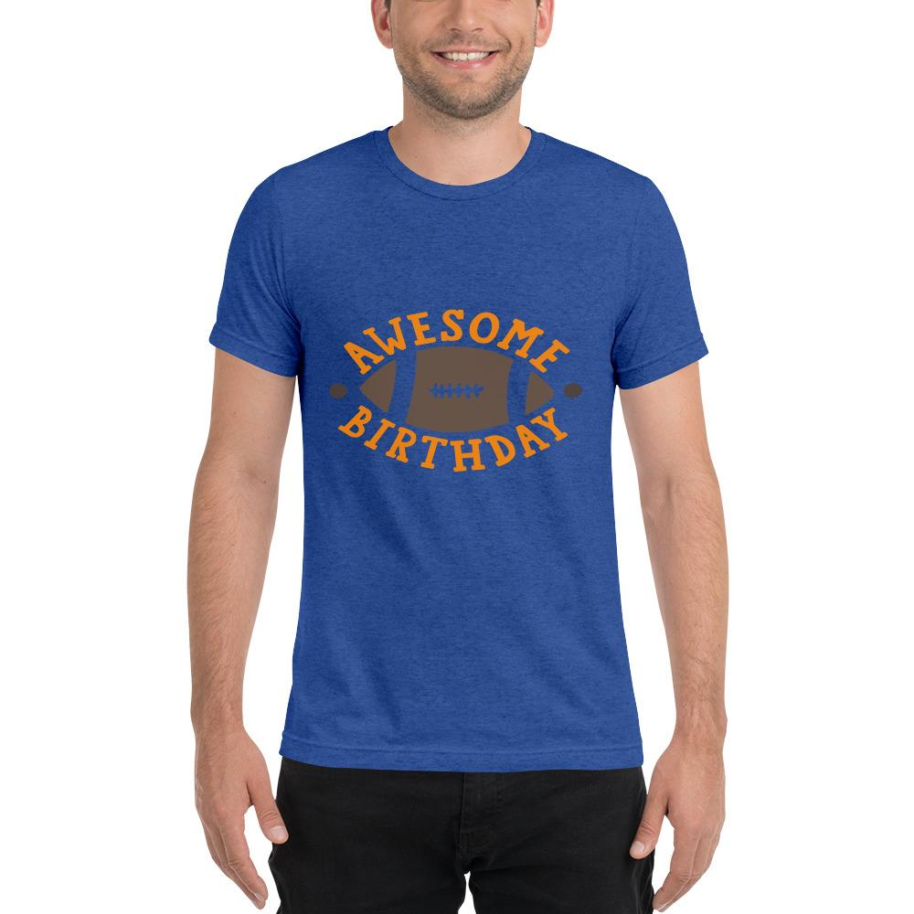 Awesome Birthday Short sleeve t-shirt Marks'Marketplace True Royal Triblend XS