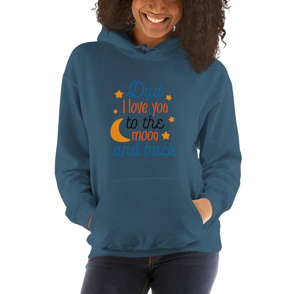 Dad i love you to the moon and back Women Hooded Sweatshirt Marks'Marketplace Indigo Blue S