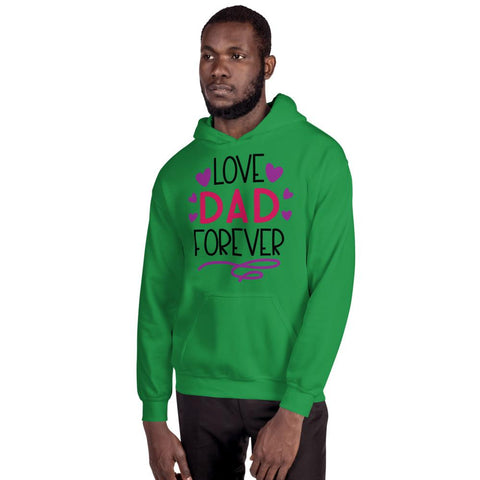 Image of Love Dad Forever Hooded Sweatshirt Marks'Marketplace Irish Green S