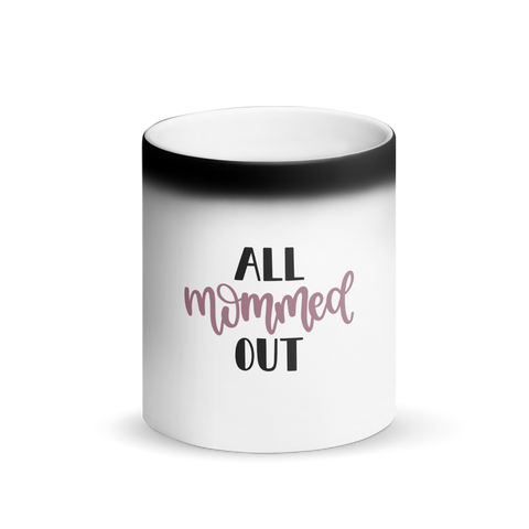 Image of All mommed out Matte Black Magic Mug-Marks'Marketplace