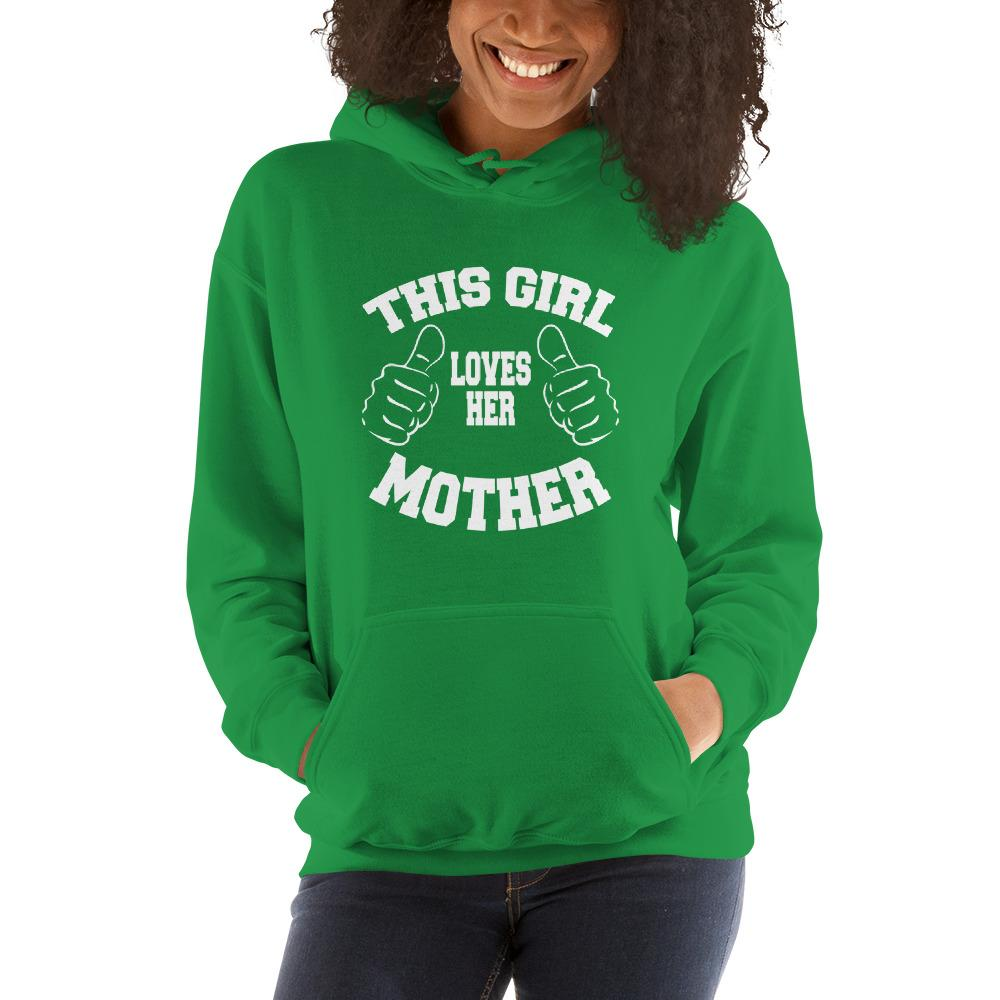 This girl loves her mother Women Hooded Sweatshirt Marks'Marketplace Irish Green S