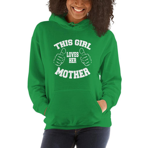 Image of This girl loves her mother Women Hooded Sweatshirt Marks'Marketplace Irish Green S