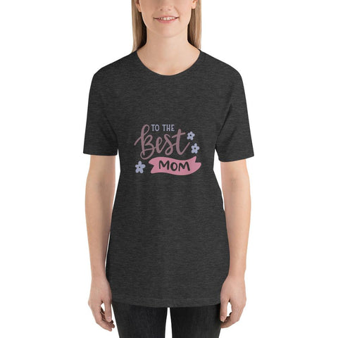 Image of To the best mom Women Short-Sleeve T-Shirt Marks'Marketplace Dark Grey Heather XS