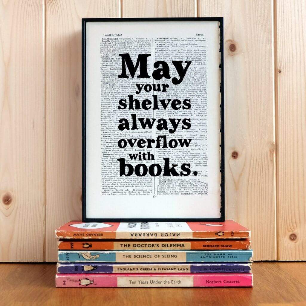 May Your Shelves Always Overflow With Books - Framed Book Page Art BookGeek