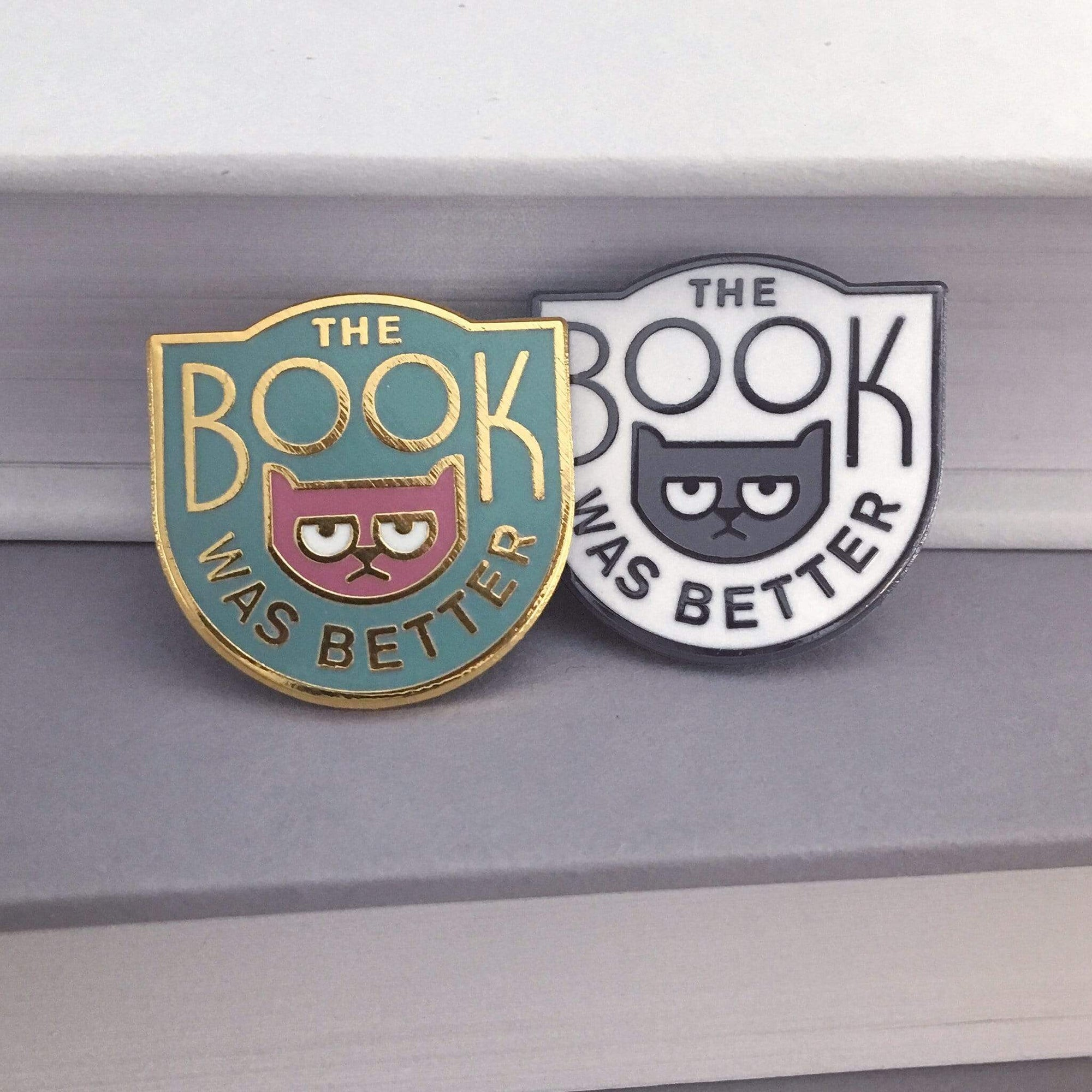 The Book Was Better Enamel Pin BookGeek