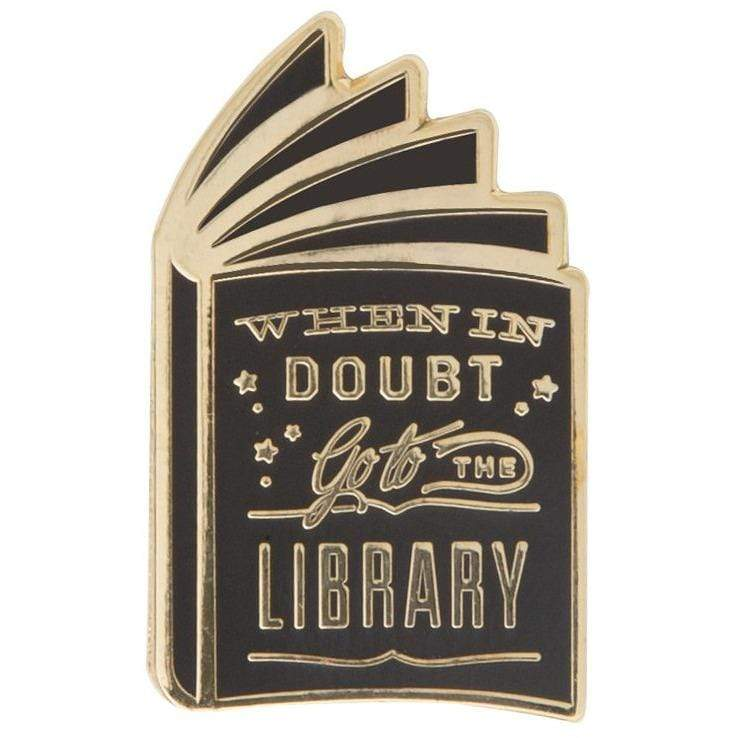 When in Doubt Enamel Pin BookGeek