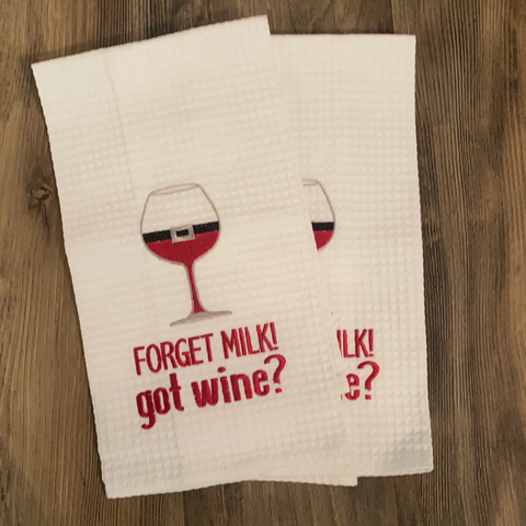 Forget milk, got wine kitchen towel