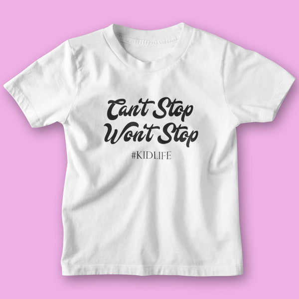 CAN'T STOP WON'T STOP - BABY SHIRT