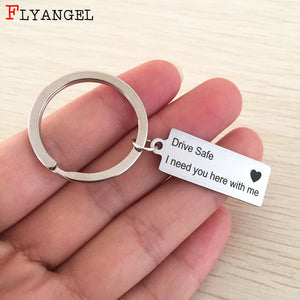 Drive Safe I Need You Here With Me Keychain for Drivers