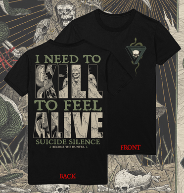 Kill To Feel Alive T-Shirt