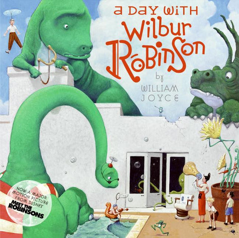 William Joyce A Day With Wilbur Robinson Singapore