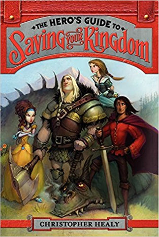 The Hero's Guide to Saving Your Kingdom by Christopher Healy (Paperback)