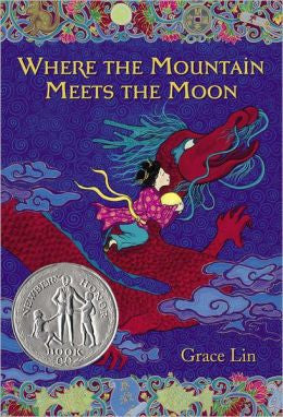 Where the Mountain Meets the Moon by Grace Lin (Paperback) Winner of 2010 Newbery Award Honor