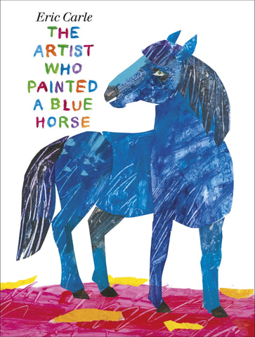 Eric Carle The Artist Who Painted a Blue Horse Singapore