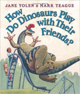 Jane Yolen How Do Dinosaurs Play with Their Friends Singapore