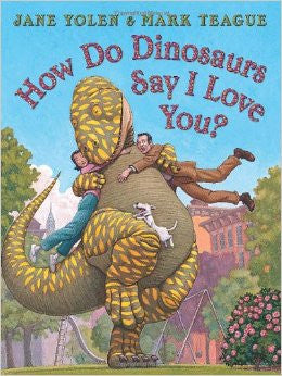 Jane Yolen How Do Dinosaurs Say I Love You Singapore