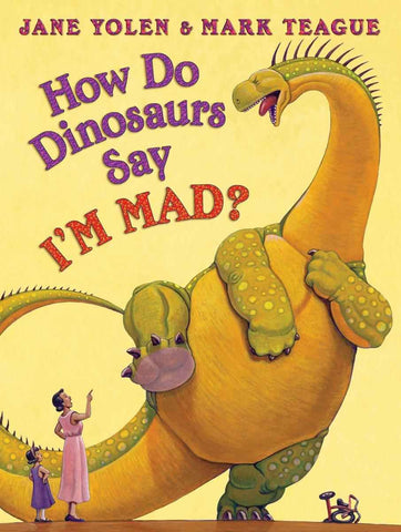 Jane Yolen How Do Dinosaurs Say I'm Mad Singapore