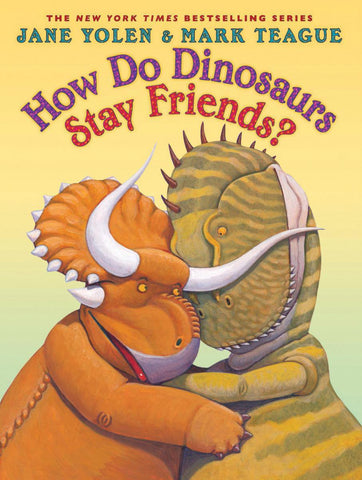 Jane Yolen How Do Dinosaurs Stay Friends Singapore