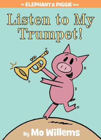 Mo Willems Elephant & Piggie #17 Listen to My Trumpet Singapore