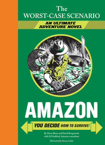 The Worst-Case Scenario Ultimate Adventure Amazon: You Decide How to Survive! by David Borgenicht and Hena Khan (Hardback)