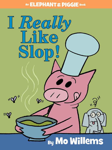 Mo Willems Elephant & Piggie #24 I Really Like Slop Singapore