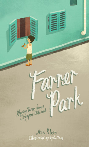 Ann Peters Farrer Park Rhyming Verses from a Singapore Childhood Singapore