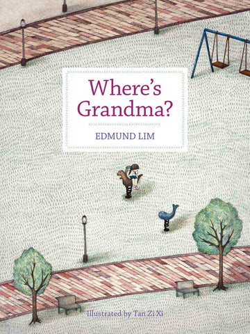 Where's Grandma? by Edmund Lim (Hardback) Winner of Hedwig Anuar Children's Book Award 2013