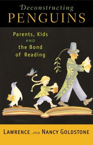 Lawrence Goldstone Deconstructing Penguins Parents Kids and the Bond of Reading Singapore