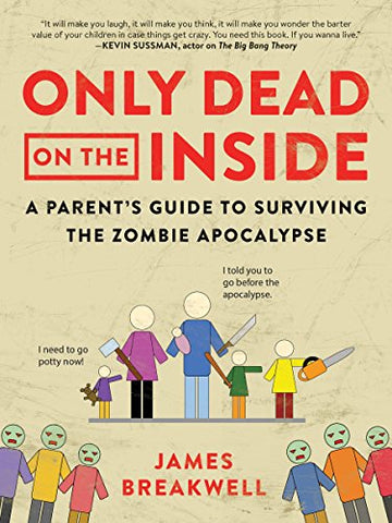 Only Dead On The Inside by James Breakwell (Paperback)