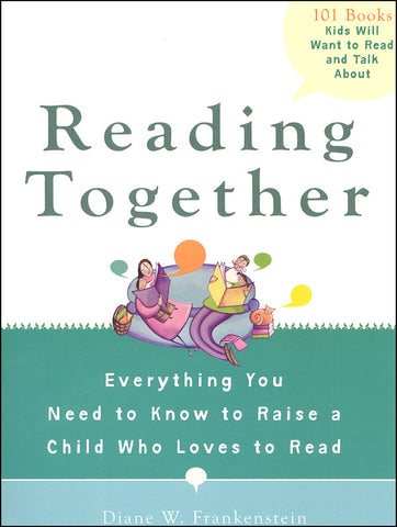Diane W Frankenstein Reading Together Everything You Need to Know to Raise a Child Who Loves to Read Singapore