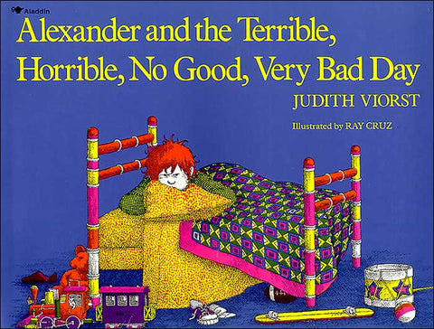 Judith Viorst Alexander and the Terrible Horrible No Good Very Bad Day Singapore