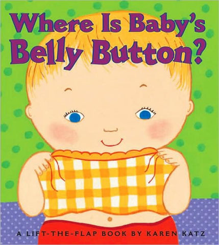 Where Is Baby's Belly Button? by Karen Katz (Board Book)