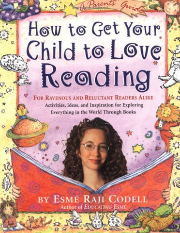 Esme Raji Codell How to Get Your Child to Love Reading Singapore