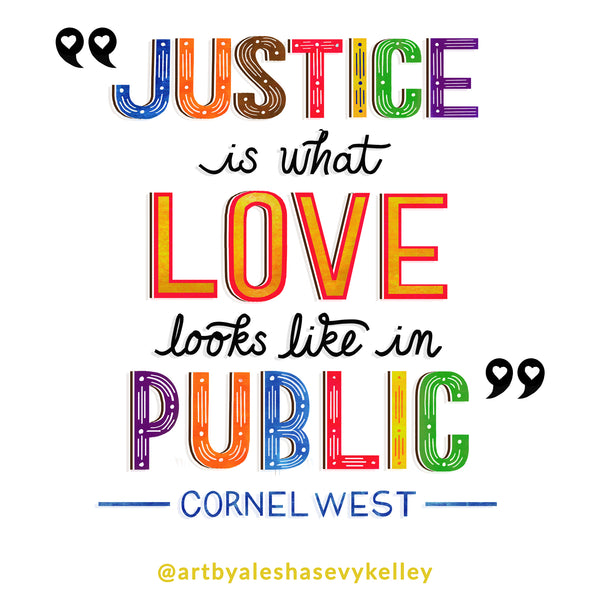 "Illustrated image with the words ""Justice is what love looks like in public"" bold and colorful."
