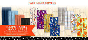 Image shows face mask covers in various patterns, with text reading: TEMPORARILY UNAVAILABLE due to high demand, limited supplies. So sorry for any inconvenience.